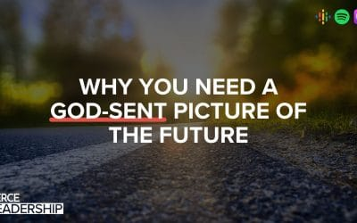 Why You Need a God-Sent Picture of the Future