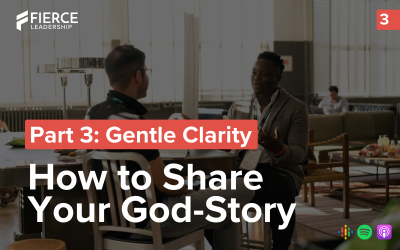 How to Share Your God Story (Part 3) | Leadership Foundations 3.3