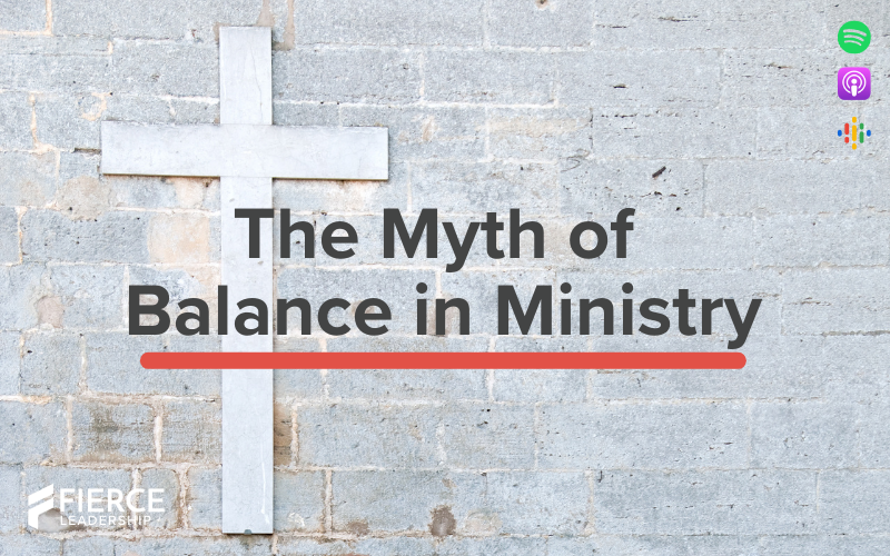 The Myth of Balance in Ministry