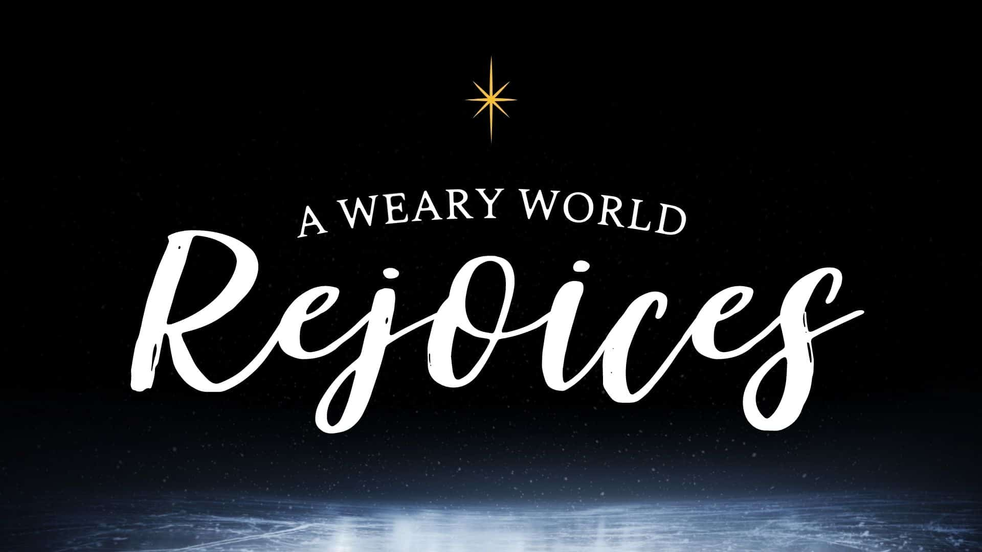 A Weary World Rejoices | No Matter What Happened
